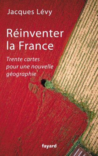 9782213671970: R�inventer la France : Trente cartes pour une nouvelle g�ographie