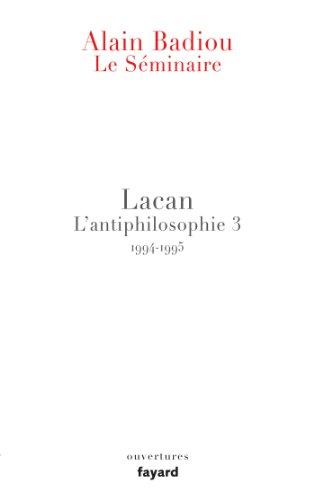 9782213672472: Le Séminaire - Lacan: L'antiphilosophie 3 (1994-1995) (Essais)