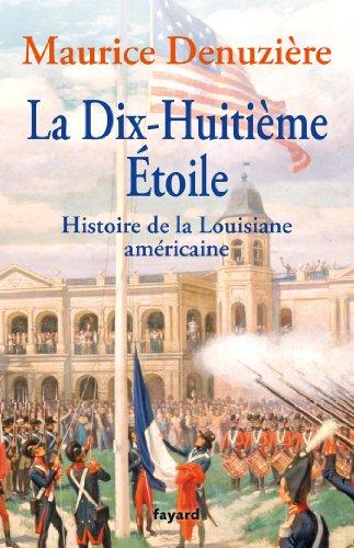AU PAYS DES BAYOUS T.02 : LA DIX-HUITIÈME ÉTOILE, HISTOIRE DE LA LOUISIANE AMÉ...
