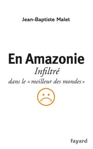 """9782213677651: En Amazonie: infiltré dans le """"meilleur des mondes"""""""