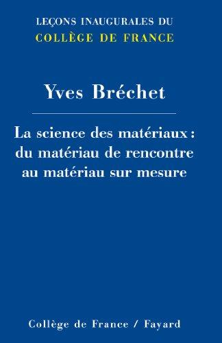 9782213677750: La science des matériaux: Du matériau de rencontre au matériau sur mesure