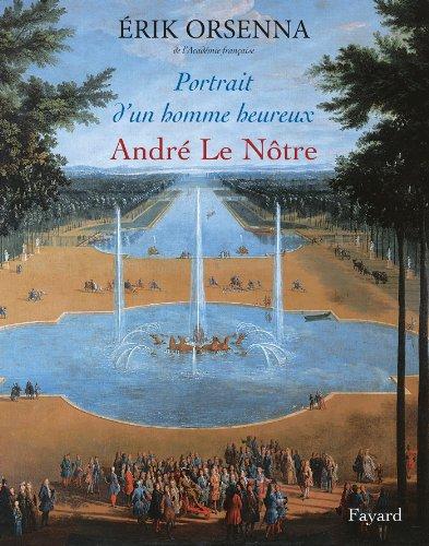 9782213677866: Portrait d'un homme heureux (Album): André Le Nôtre 1613-1700