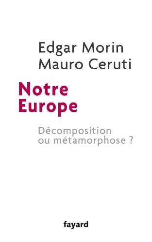 9782213678474: Notre Europe: Décomposition ou métamorphose ?