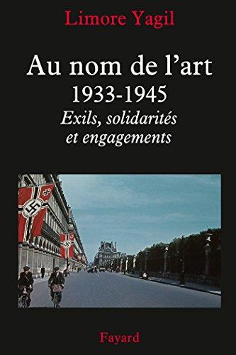 9782213680897: Au nom de l'art, 1933-1945: Exils, solidarités et engagements (Nouvelles Etudes Historiques)