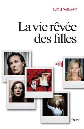 VIE RÊVÉE DES FILLES (LA): LE VAILLANT LUC