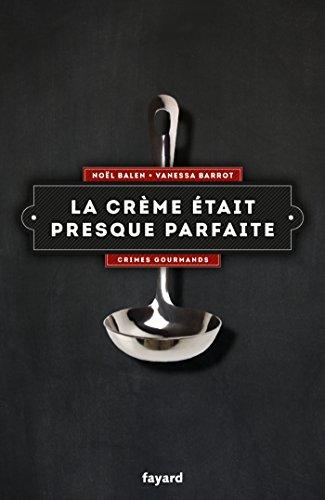 CRÈME ÉTAIT PRESQUE PARFAITE (LA): BALEN NOËL