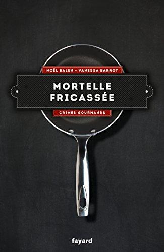 9782213681177: Mortelle fricassée - Vol. 4: Crimes gourmands