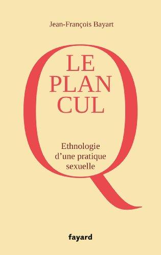 9782213681337: Le Plan cul: Ethnographie d'une pratique sexuelle