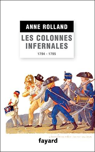 9782213681511: Les Colonnes infernales: Violences et guerre civile en Vend�e militaire (1794 - 1795)