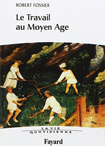 9782213681580: Le Travail au Moyen Age. la Vie Quotidienne