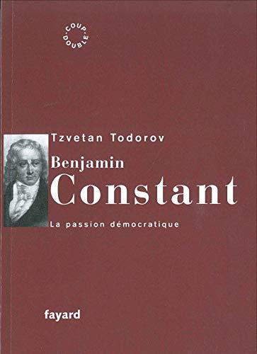 9782213681634: Benjamin Constant : La passion démocratique