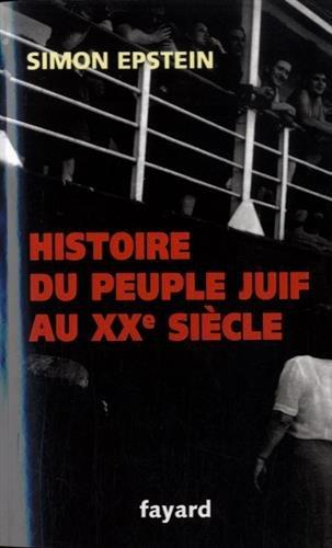 9782213681689: Histoire du peuple juif au XXe siècle : De 1914 à nos jours
