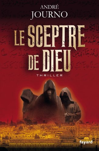SCEPTRE DE DIEU (LE): JOURNO ANDRÉ