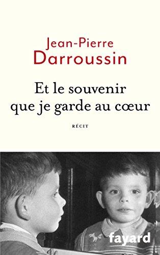 ET LE SOUVENIR QUE JE GARDE AU COEUR: DARROUSSIN JEAN-PIERRE