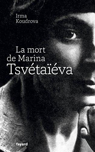 MORT DE MARINA TSVÉTAÏÉVA (LA): KOUDROVA IRMA