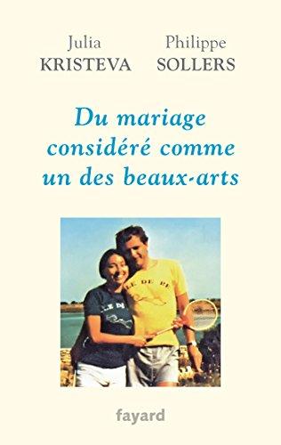 DU MARIAGE CONSIDÉRÉ COMME UN DES BEAUX-ARTS: KRISTEVA JULIA