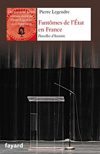 FANTÔMES DE L'ÉTAT EN FRANCE: LEGENDRE PIERRE