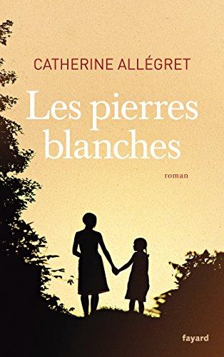PIERRES BLANCHES (LES): ALLEGRET CATHERINE
