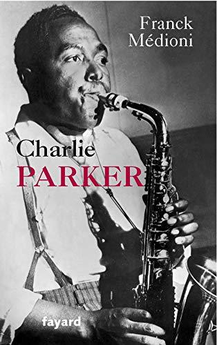 9782213709871: Charlie Parker