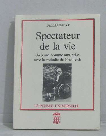 Spectateur de la vie Gilles Savry: Gilles Savry