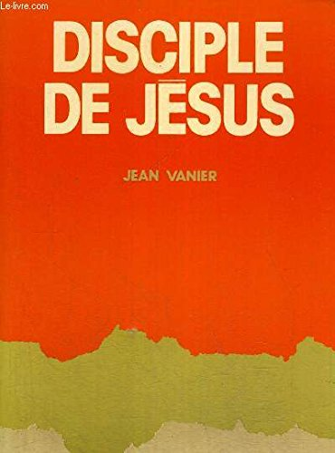 Disciple de Jesus (French Edition) (2215001550) by Jean Vanier