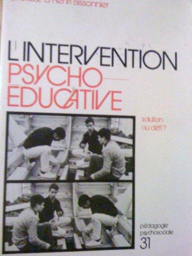 L'Intervention psycho-educative: Solution ou defi? (Collection Pedagogie psychosociale ; 31) (...
