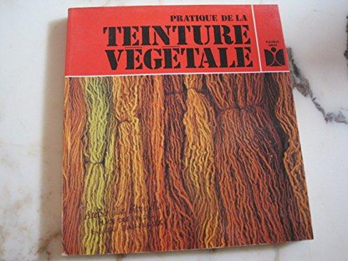 9782215002123: Pratique de la teinture végétale