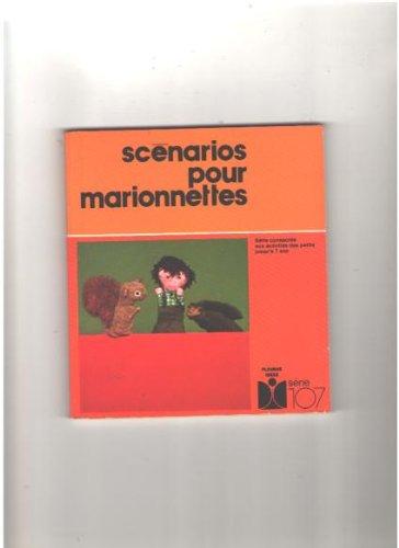 9782215003328: Scenarios Pour Marionnettes: Serie Consacree Aux Activites Des Petits Jusqu'a 7 Ans
