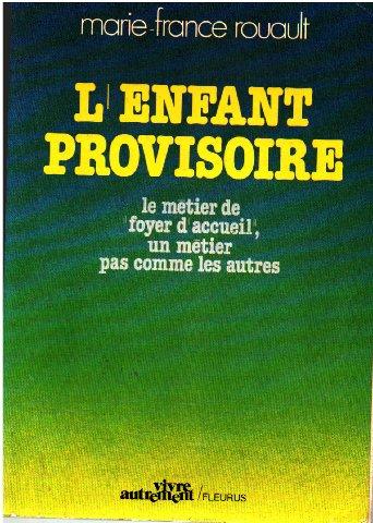 9782215003915: L'enfant provisoire (Vivre autrement) (French Edition)