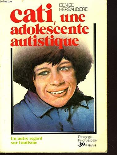 9782215004349: Cati, une adolescente autistique : Un autre regard sur l'autisme