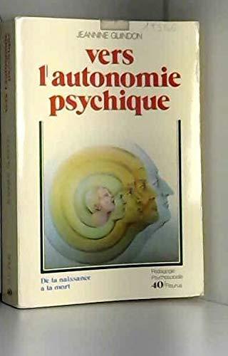 9782215004653: Vers L'autonomoie Psychique - De La Naissance a La Mort - Pedagogie Psychosociale # 40
