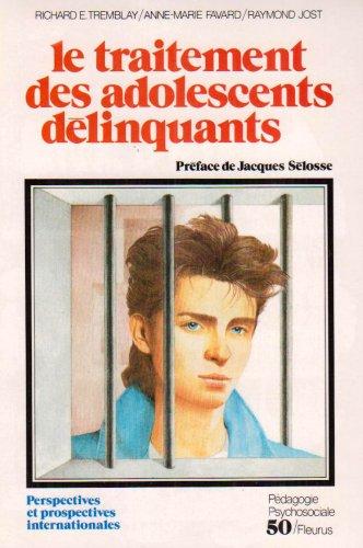 Le traitement des adolescents délinquants: Anne-Marie Favard Richard