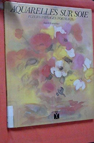 9782215008897: Aquarelles sur soie : Fleurs, paysages, portraits