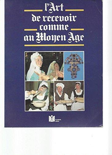 9782215008965: L'Art de recevoir ses amis comme au Moyen âge