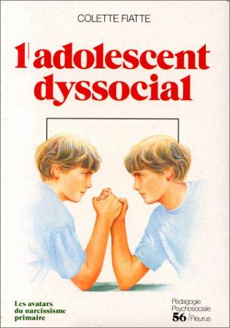 """9782215009580: L'adolescent dyssocial: Les avatars du narcissisme primaire, incidences psychothérapiques (Collection """"Pédagogie psychosociale"""") (French Edition)"""