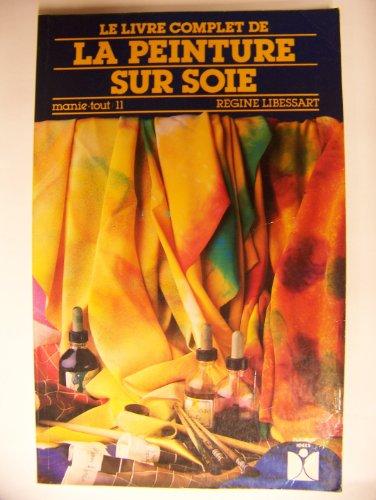 9782215009986: Le Livre complet de la peinture sur soie