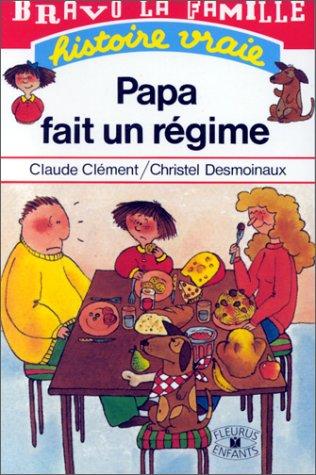 Papa fait un régime: Claude Clément Christel