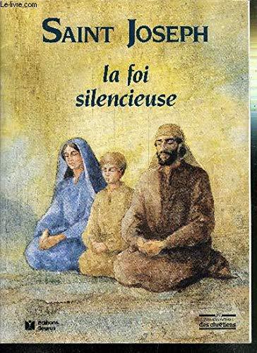 Saint-Joseph, la foi silencieuse: Berthier, Ren?, Retailleau,