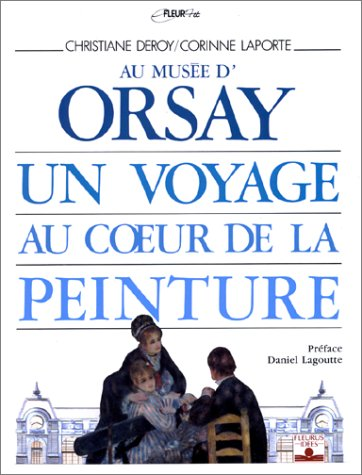 9782215015116: Au musée d'Orsay, un voyage au coeur ...