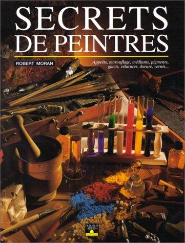 9782215016571: Secrets de peintres : Apprêts, marouflage, médiums...