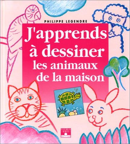 9782215018902: J'apprends à dessiner les animaux de la maison