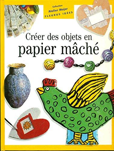 9782215020257: Cr�er des objets en papier m�ch�