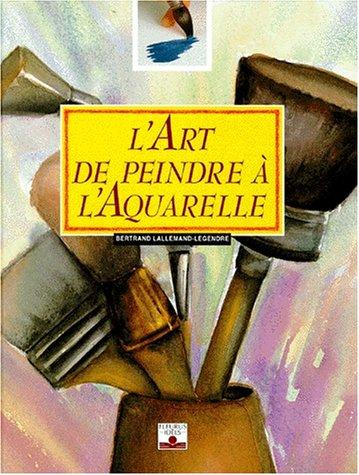 9782215020660: L'Art de peindre � l'aquarelle