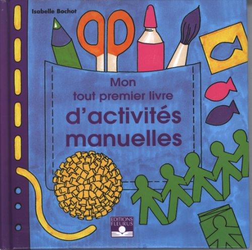9782215021414: Mon tout premier livre d'activités manuelles