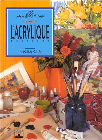 9782215021643: L'acrylique pratique
