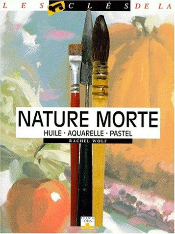 9782215021933: Nature morte : Huile, aquarelle, pastel