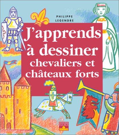 9782215022589: J'apprends à dessiner chevaliers et châteaux forts
