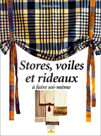 Stores, voiles et rideaux à faire soi-même: MÃ lanie Paine
