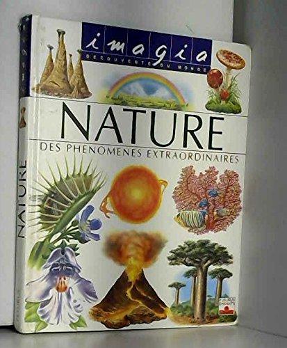 9782215031352: La Nature : Des phénomènes extraordinaires