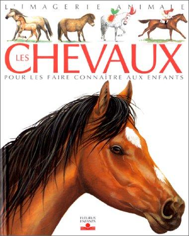 9782215031420: Les chevaux : Pour les faire connaître aux enfants de 5 à 8 ans (L'imagerie animale)